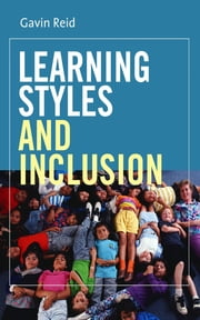 Learning Styles and Inclusion ebook by Gavin Reid