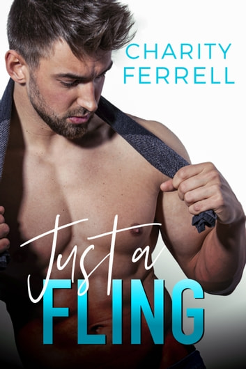 Just A Fling ebook by Charity Ferrell