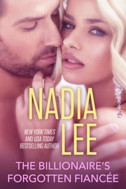 The Billionaire's Forgotten Fiancée ebook by Nadia Lee