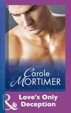 Love's Only Deception (Mills & Boon Modern) ebook by Carole Mortimer