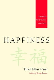 Happiness: Essential Mindfulness Practices ebook by Thich Nhat Hanh