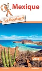 Guide du Routard Mexique 2018 ebook by Collectif
