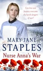 Nurse Anna's War - A First World War Saga ebook by Mary Jane Staples