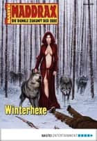 Maddrax - Folge 255 - Winterhexe ebook by Manfred Weinland