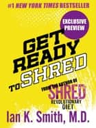 Get Ready to Shred ebook by Ian K. Smith