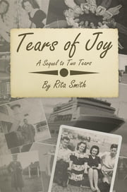 Tears of Joy - A Sequel to Two Tears ebook by Rita Smith