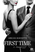 Penny - First Time, T2 ebook by Élodie Coello, Abigail Barnette