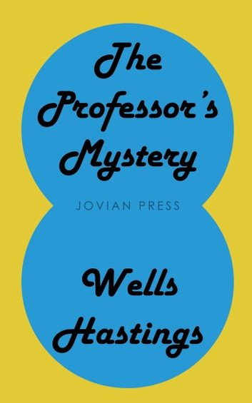 The Professor's Mystery ebook by Wells Hastings