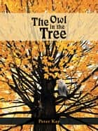 The Owl in the Tree ebook by Peter Kay