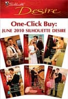 One-Click Buy: June 2010 Silhouette Desire - Dante's Ultimate Gamble\CEO's Expectant Secretary\The Billionaire Baby Bombshell\High-Society Secret Baby\His Bride for the Taking ebook by Day Leclaire, Leanne Banks, Katherine Garbera,...