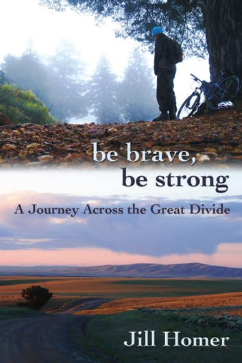 Be Brave Be Strong A Journey Across The Great Divide Ebook By Jill