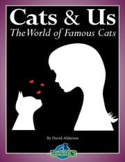 Cats & Us: The World of Famous Cats ebook by David Alderton