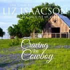 Craving the Cowboy - Christian Contemporary Romance audiobook by