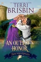 An Outlaw's Honor - A Midsummer Knights Romance ebook by Terri Brisbin, Midsummer Knights