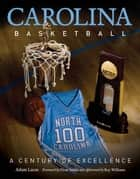 Carolina Basketball ebook by Adam Lucas