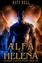 Alfa en Helena ebook by Hati Bell