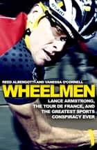 Wheelmen ebook by Reed Albergotti, Vanessa O'Connell