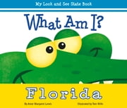 What Am I? Florida - My Look and See State Book ebook by Anne Margaret Lewis,Tom Mills