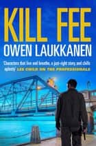 Kill Fee ebook by Owen Laukkanen