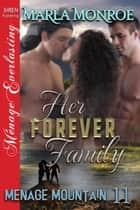 Her Forever Family ebook by Marla Monroe
