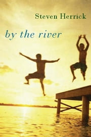 By the River ebook by Steven Herrick