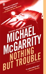 Nothing But Trouble ebook by Michael McGarrity