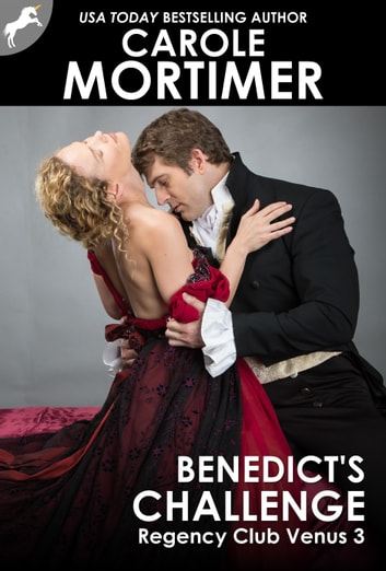 Benedict's Challenge (Regency Club Venus 3) ebook by Carole Mortimer