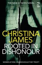 Rooted in Dishonour ebook by Christina James