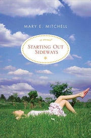 Starting Out Sideways ebook by Mary E. Mitchell