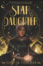 Star Daughter ebook by Shveta Thakrar