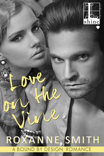 Love on the Vine ebook by Roxanne Smith