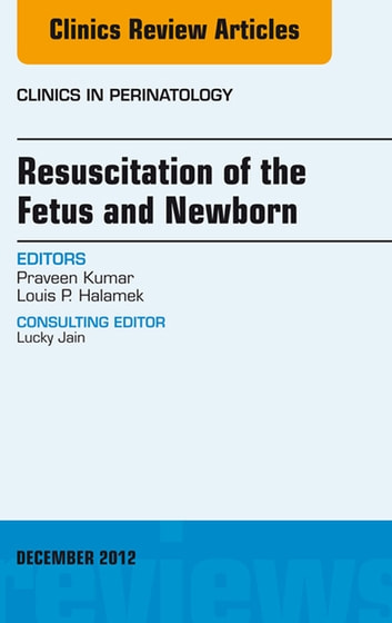 Resuscitation of the fetus and newborn an issue of clinics in resuscitation of the fetus and newborn an issue of clinics in perinatology e fandeluxe Images