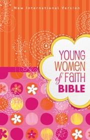 NIV, Young Women of Faith Bible, eBook ebook by Susie Shellenberger