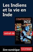 Les Indiens et la vie en Inde ebook by Mathieu Boisvert