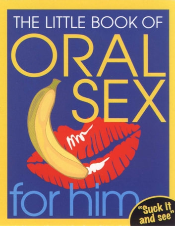 The Little Book Of Oral Sex For Him eBook by Ebury Publishing