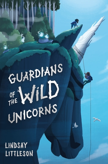 Guardians of the Wild Unicorns ebook by Lindsay Littleson