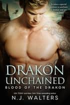 Drakon Unchained ebook by N.J. Walters