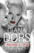 Diana Dors - Hurricane in Mink ebook by David Bret