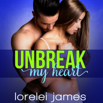 Unbreak My Heart Audiobook By Lorelei James 9781515981893