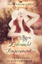 Lügen, Eifersucht, Temperament ebook by Anne-Marie Käfer
