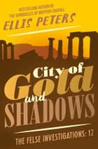 City of Gold and Shadows ebook by Ellis Peters