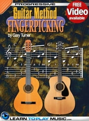 Fingerstyle Guitar Lessons for Beginners - Teach Yourself How to Play Guitar (Free Video Available) ebook by LearnToPlayMusic.com,Gary Turner