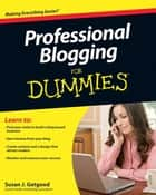Professional Blogging For Dummies ebook by Susan J. Getgood