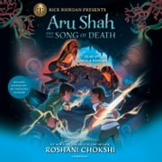 Aru Shah and the Song of Death (A Pandava Novel Book 2) audiobook by Roshani Chokshi