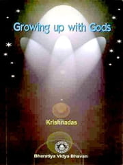 Growing up with Gods ebook by Dr. C.G. Krishnadas Nair