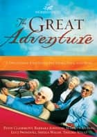The Great Adventure 2003 Devotional ebook by Women of Faith
