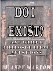 Do I Exist? And Other Philosophical Questions ebook by Andy Marlow