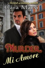Murder, Mi Amore - Romantic Suspense ebook by Cara Marsi