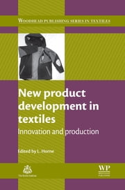 New Product Development in Textiles - Innovation and Production ebook by