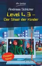 Level 4.3 - Der Staat der Kinder ebook by Andreas Schlüter